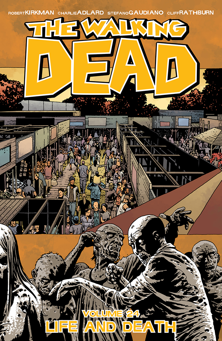 the walking dead 24, Life and Death, Walking dead 24, Image Comics, Robert Kirkman, Charlie Adlard