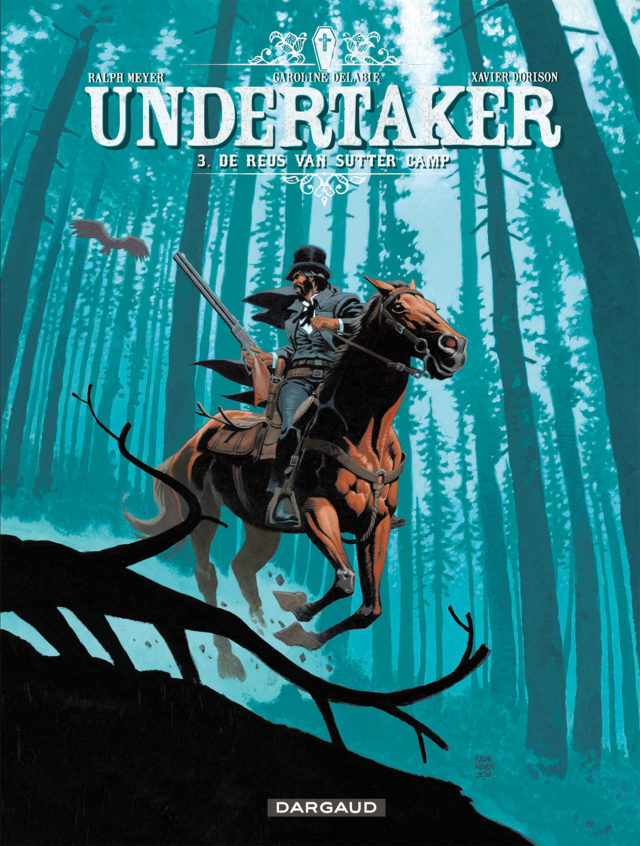 Undertaker 3, Reus van Sutter Camp, Dorison, Meyer, Strip, Stripboek, Stripverhaal, Dargaud, Blueberry