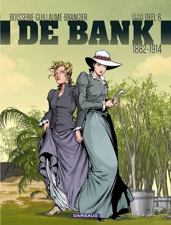 Derde Generatie, 1882-1914, Deel 6, De Bank, La Banque