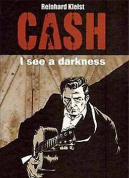 Cash - I see a darkness, Kleist - Cash, Reinhard Kleist, Cash, I See a Darkness, 9789492117830